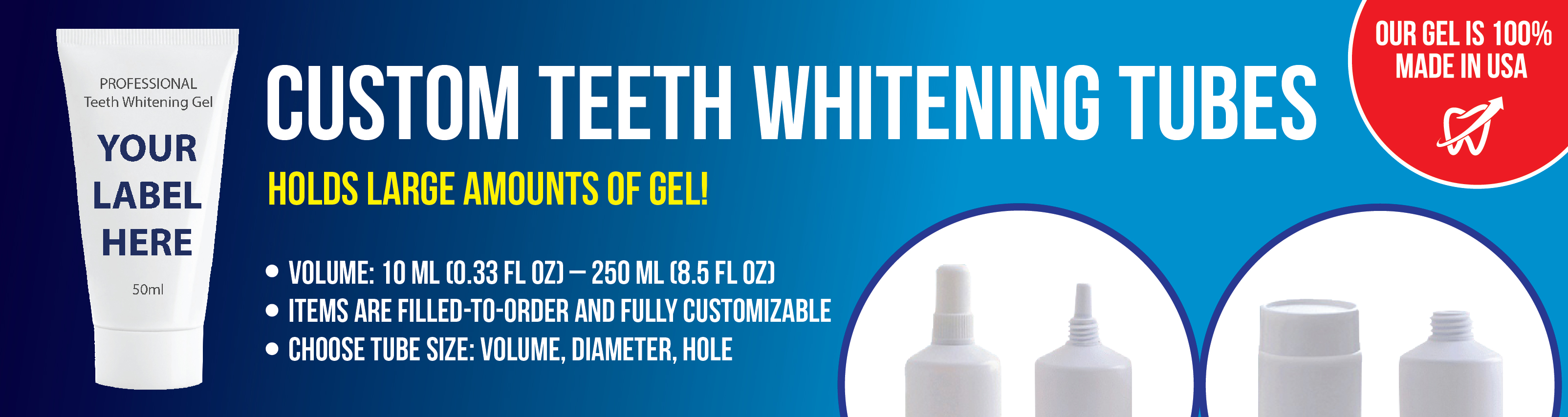 Custom Teeth Whitening Tubes hold large volumes of gel. Private Labeling Available.