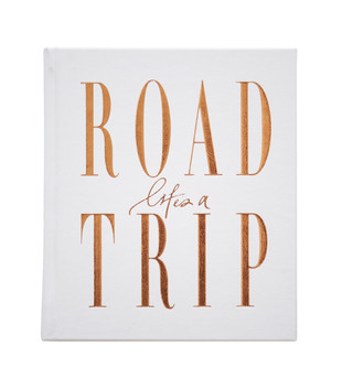 LIFE'S A ROAD TRIP - LUXE EDITION