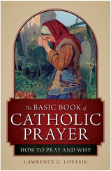 The Basic Book of Catholic Prayer