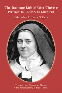 Intimate Life of St. Therese by Those Who Knew Her