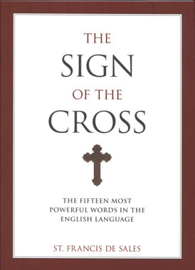 Sign of the Cross - St. Francis de Sales
