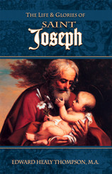 The Life & Glories of Saint Joseph