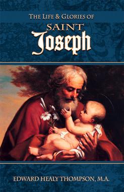 The Life & Glories of Saint Joseph