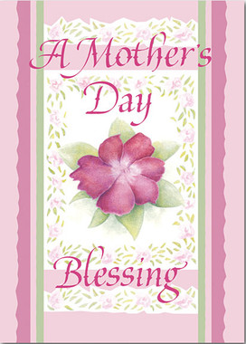 A Mother's Day Blessing Greeting Card