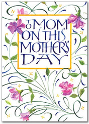 To Mom on This Mother's Day Greeting Card