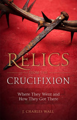 Relics From the Crucifixion