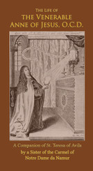 The Life of the Venerable Anne of Jesus, O.C.D.