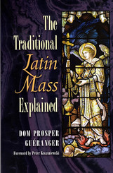 The Traditional Latin Mass Explained