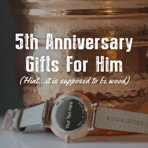 5th Anniversary Gifts For Her: Wood 5th Anniversary Gifts For Him