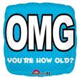 SASSY Birthday OMG Your'e How Old! Foil Balloon