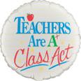 Teachers Are A Class Act Foil Balloon