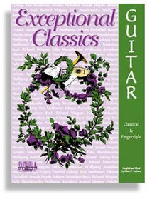 Exceptional Classics For Guitar