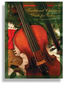 Traditional Christmas Duets for Violin * Piano Accompaniment