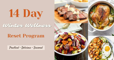 Get this year started right by improving your health, rejuvenating your energy and start eating healthier with our easy-to-use 14 Day Winter Wellness Reset Program. This program is complete with the meal plan and supplement plan designed by our holistic nutritionist to safely and effectively cleanse and nourish your body from the inside out! It is simple to use, easy to follow and can be adapted for 1 or more people - it's ideal for the whole family! Available in downloadable PDF or hardcopy