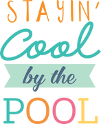 Stayin' Cool By The Pool SVG Cut File