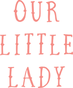 Our Little Lady SVG Cut File