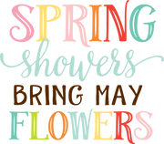 Spring Showers Bring May Flowers SVG Cut File
