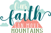 Our Faith Can Move Mountains SVG Cut File