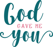 God Gave Me You SVG Cut File