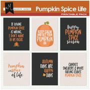 Pumpkin Spice Life Printables