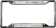 It's A Jeep Thing You Wouldn't Understand License Plate Frame - 6478DL