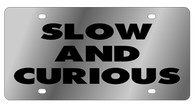 Slow And Curious Novelty License Plate - LS1028