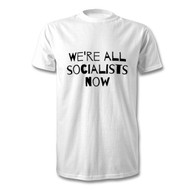 We're All Socialists Now - NHS fundraising t-shirt