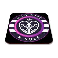 Mind Body And Sole Coaster Design One