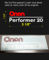 ONAN PERFORMER 20 DECAL DIE CUT 2 COLOR VINYL