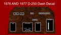 1976 AND 77 D-250 REPRODUCTION  DASH PANEL DECAL