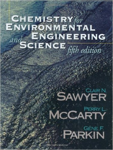 Chemistry For Environmental Engineering And Science Sawyer McCarty Parkin 5th Edition Solutions