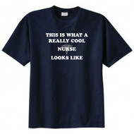 This is What a Really Cool Nurse Looks Like T-shirt