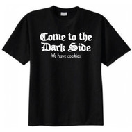 Come to the Dark Side We Have Cookies T-shirt