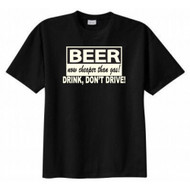 Beer Now Cheaper Than Gas Drink Don't Drive T-shirt