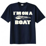 I'm on a Boat Adult T-shirt