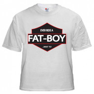 Ever Ride a Fat Boy a Want To? T-shirt