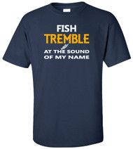 Fish Tremble At The Sound Of My Name Adult T-Shirt