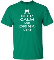 Keep Calm And Drink On Adult T-Shirt