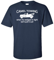 Camel Towing - When It's Wedged in Tight Adult T-Shirt