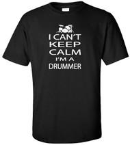 I Can't Keep Calm I'm A Drummer Adult T-Shirt