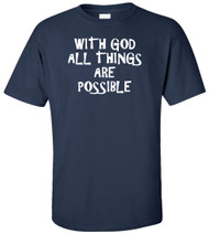 With God All Things Are Possible Adult T-Shirt