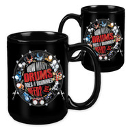 How Many Drums Does a Drummer Need? Just One More - 15 Ounce Sublimation Mug