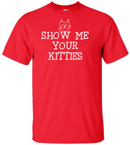 Show Me Your Kitties Adult T-Shirt