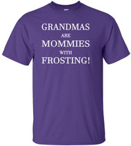 Grandmas Are Mommies With Frosting Adult T-Shirt