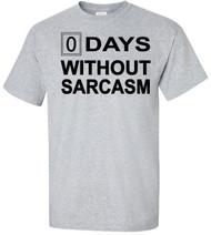 Zero Days Without Sarcasm Adult T-Shirt