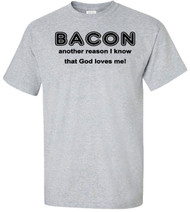 Bacon - Another Reason I Know That God Loves Me Adult T-Shirt