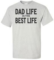 Dad Life Is The Best Life Adult T-Shirt