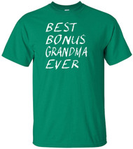 Best Bonus Grandma Ever Adult T-Shirt