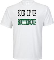 Suck It Up Buttercup Adult T-Shirt