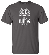 Just Another Beer Drinker With A Hunting Problem Adult T-Shirt